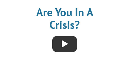 Are You In A Crisis?